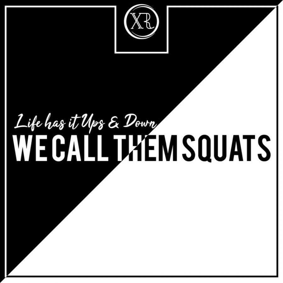 Life has its ups & downs, we call them Squats